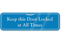 Keep This Door Locked At All Times Sign