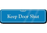 Keep Door Shut ShowCase Wall Sign