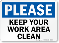 Please Keep Work Area Clean Sign