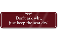 Keep Seat Dry Humorous Bathroom Wall Sign
