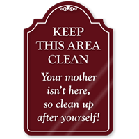 Keep This Area Clean ShowCase Sign