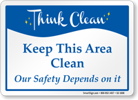 For Our Safety Keep This Area Clean Sign