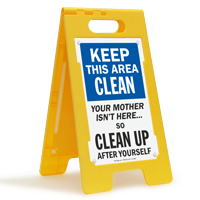 Keep This Area Clean Standing Floor Sign