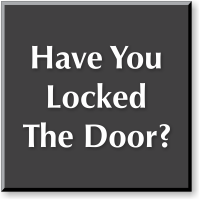 Have You Locked The Door Engraved Sign