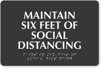 Maintain 6 Feet of Social Distancing Braille Sign