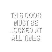Door Must Be Locked Sign