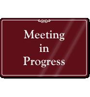 Meeting In Progress Sign