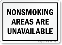 NONSMOKING AREAS ARE UNAVAILABLE