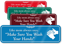 Like Mom Always Says Wash Hands ShowCase Sign