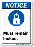 Must Remain Locked ANSI Notice Sign