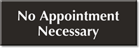 No Appointment Necessary Engraved Sign