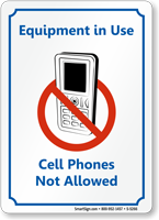 Equipment in Use, No Cell Phones Sign