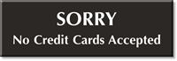 Sorry - No Credit Cards Accepted Engraved Sign