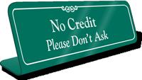 No Credit Please Dont Ask Showcase Desk Sign