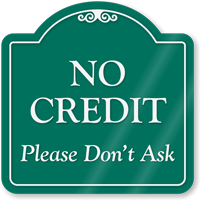 No Credit Signature Style Showcase Sign