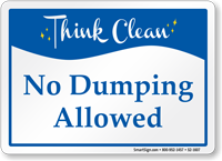 No Dumping Allowed Think Clean Sign