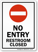 No Entry Restroom Closed Sign