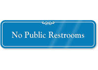 No Public Restrooms ShowCase Wall Sign