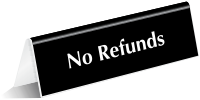 No Refunds OfficePal Tabletop Tent Sign