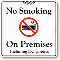 No Smoking On Premises Including E-Cigarettes Wall Sign