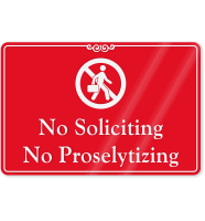 No Soliciting, No Proselytizing ShowCase Wall Sign