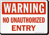 Warning Unauthorized Entry Sign