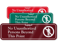 No Unauthorized Persons Beyond Point ShowCase™ Wall Sign