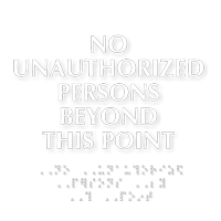 Braille No Unauthorized Persons Beyond This Point Sign