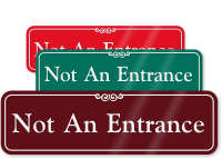 Not An Entrance Sign