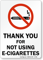 Thank You For Not Using E-Cigarettes Sign