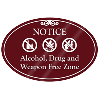 Alcohol Drug Weapon Free Zone ShowCase Sign