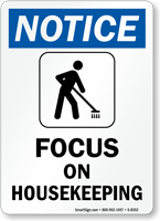 Notice Focus On Housekeeping Sign