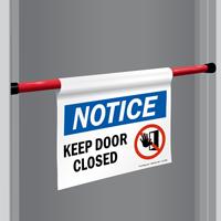Notice Keep Door Closed Barricade Sign