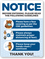 Notice Read Guidelines Before Entering Have a Face Covering, Maintain 6 Feet, and Keep Hands Clean Social Distancing Guideline Sign