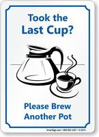 Took the Last Cup? Please Brew Sign