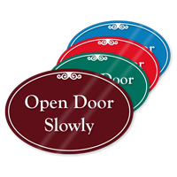 Open Door Slowly ShowCase Sign