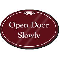 Open Door Slowly ShowCase Sign