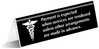 Payment Expected When Services Rendered Tabletop Tent Sign