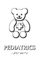 Pediatrics Braille Hospital Sign with Teddy Cross Symbol