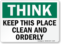 Think: Keep Place Clean Orderly Sign
