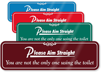 Please Aim Straight Humorous Restroom Sign