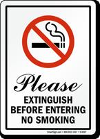 Please Extinguish Before Entering No Smoking Sign