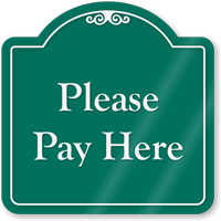 Please Pay Here Signature Style Showcase Sign