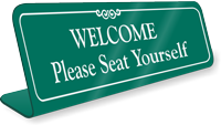 Please Seat Yourself Showcase Desk Sign