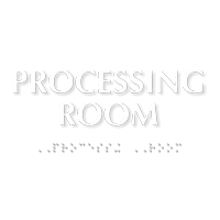 Processing Room ADA TactileTouch™ Sign with Braille
