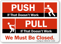 Push/Pull If That Doesn't Work We Closed Sign