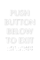 Push Button Below To Exit Braille Sign