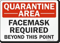 Quarantine Area FacemaskRequired