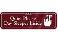 Quiet Please Day Sleeper Inside Sign