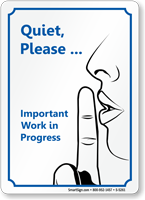 Quiet Please Work in Progress Sign